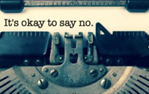 It's Okay To Say No